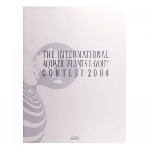 THE INTERNATIONAL AQUATIC PLANTS LAYOUT CONTES BOOK 2004