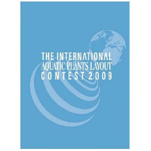 THE INTERNATIONAL AQUATIC PLANTS LAYOUT CONTES BOOK 2009