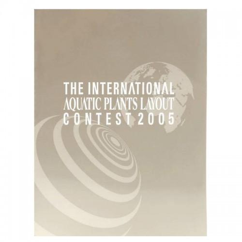 THE INTERNATIONAL AQUATIC PLANTS LAYOUT CONTES BOOK 2005