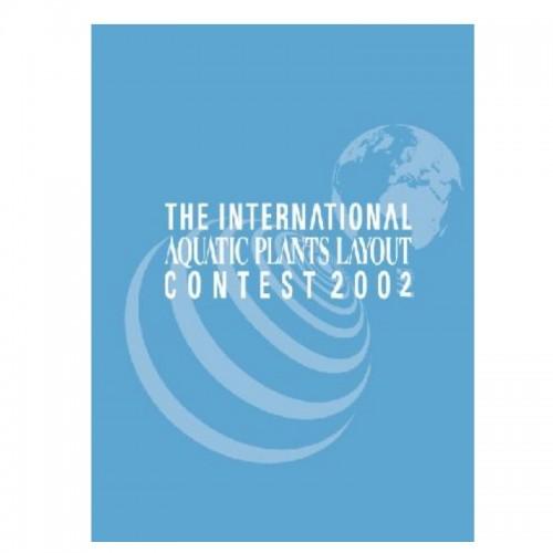 THE INTERNATIONAL AQUATIC PLANTS LAYOUT CONTES BOOK 2002